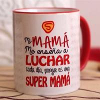 """Taza Super Mamá """"Mi mamá me enseña a luchar cada día..."""""""