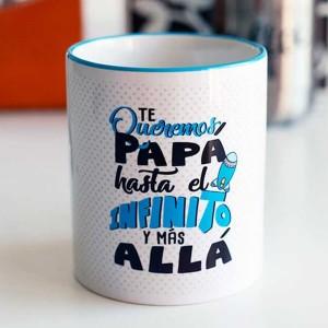 """Taza para papá """"Te queremos papá, hasta el infinito y más allá."""""""